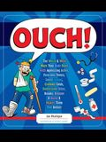 Ouch!: The Weird & Wild Ways Your Body Deals with Agonizing Aches, Ferocious Fevers, Lousy Lumps, Crummy Colds, Bothersome Bi