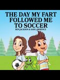 The Day My Fart Followed Me To Soccer