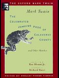 The Celebrated Jumping Frog of Calaveras County, and Other Sketches (1867) (The Oxford Mark Twain)