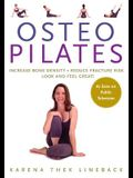 Osteopilates: Increase Bone Density Reduce Fracture Risk Look and Feel Great!