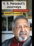 V. S. Naipaul's Journeys: From Periphery to Center