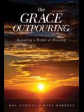 The Grace Outpouring: Becoming a People of Blessing