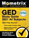 GED Study Guide 2021 All Subjects - GED Test Prep Secrets, Full-Length Practice Test, Step-by-Step Review Video Tutorials: [4th Edition Book With Cert
