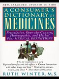 Consumer's Dictionary of Medicines,  A New, Expanded Updated Edition: Prescription, Over-the-Counter, Homeopathic, and Herbal Plus Medical Definitions -With Over 8,000 Entr