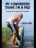 My Coworkers Think I'm A Pro: Musings Of An Age Group Triathlete