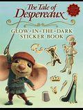 The Tale of Despereaux Movie Tie-In: Glow-In-The-Dark Sticker Book [With Stickers]