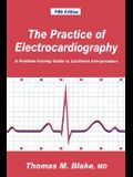 The Practice of Electrocardiography: A Problem-Solving Guide to Confident Interpretation