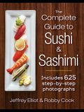 The Complete Guide to Sushi and Sashimi: Includes 625 Step-By-Step Photographs
