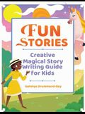 Fun Stories: Creative Magical Story Writing Guide for Kids