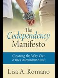 The Codependency Manifesto: Clearing the Way Out of the Codependent Mind
