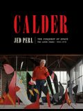 Calder: The Conquest of Space: The Later Years: 1940-1976