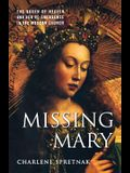Missing Mary: The Queen of Heaven and Her Re-Emergence in the Modern Church