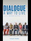 Dialogue: A Way to Live: A Way to Live - Revised Edition