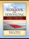 The Workbook on Downsizing: 7 Steps to Rightsize the Rest of Your Life
