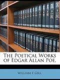 The Poetical Works of Edgar Allan Poe,