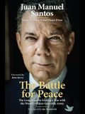 The Battle for Peace: The Long Road to Ending a War with the World's Oldest Guerrilla Army
