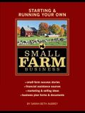 Starting & Running Your Own Small Farm Business: Small-Farm Success Stories * Financial Assistance Sources * Marketing & Selling Ideas * Business Plan