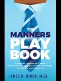 The Manners Playbook: Essential Lessons for Young African-American Boys on Self-Awareness, Confidence and Etiquette