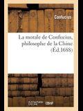 La Morale de Confucius, Philosophe de la Chine (Éd.1688)