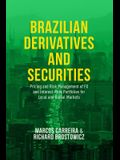 Brazilian Derivatives and Securities: Pricing and Risk Management of FX and Interest-Rate Portfolios for Local and Global Markets