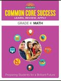 Common Core Success Grade 4 Math: Preparing Students for a Brilliant Future