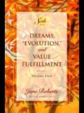 Dreams, Evolution, and Value Fulfillment, Volume Two: A Seth Book