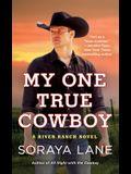My One True Cowboy: A River Ranch Novel