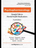 Psychopharmacology: Straight Talk on Mental Health Medications