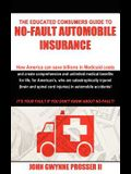 The Educated Consumers Guide to No-Fault Automobile Insurance