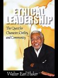 Ethical Leadership: The Quest for Character, Civility, and Community
