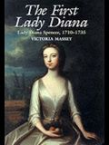 The First Lady Diana: Lady Diana Spencer 1710-1735
