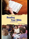The Catechist's Guide to Reading Your Bible: A Catholic View