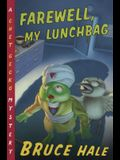 Farewell, My Lunchbag, 3: A Chet Gecko Mystery
