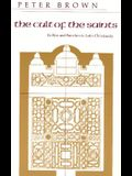 The Cult of the Saints: Its Rise and Function in Latin Christianity (The Haskell Lectures on History of Religions)
