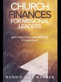 Church Finances for Missional Leaders: Best Practices for Faithful Stewardship