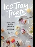 Ice Tray Treats: Effortless Chilled Desserts That Everyone Will Love
