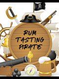 Rum Tasting Pirate: Beverage - Proof - Liqueur - Grog - Aromatic