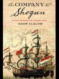 Company and the Shogun: The Dutch Encounter with Tokugawa Japan