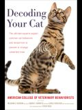 Decoding Your Cat: The Ultimate Experts Explain Common Cat Behaviors and Reveal How to Prevent or Change Unwanted Ones