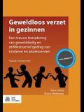 Geweldloos Verzet in Gezinnen: Een Nieuwe Benadering Van Gewelddadig En Zelfdestructief Gedrag Van Kinderen En Adolescenten