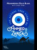 The Actual True Story of Ahmed and Zarga