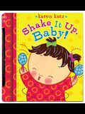 Shake It Up, Baby! [With Built-In Rattle]