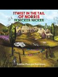 The Twist In The Tail Of Norris The Knicker Nicker