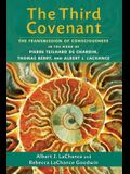 The Third Covenant: The Transmission of Consciousness in the Work of Pierre Teilhard De Chardin, Thomas Berry, and Albert J. LaChance