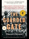 The Guarded Gate: Bigotry, Eugenics, and the Law That Kept Two Generations of Jews, Italians, and Other European Immigrants Out of Ameri