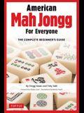 American Mah Jongg for Everyone: The Complete Beginner's Guide