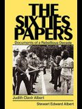 The Sixties Papers: Documents of a Rebellious Decade