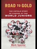 Road to Gold: The Untold Story of Canada at the World Juniors