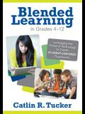 Blended Learning in Grades 4-12: Leveraging the Power of Technology to Create Student-Centered Classrooms