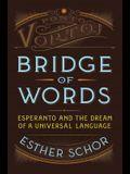 Bridge of Words: Esperanto and the Dream of a Universal Language